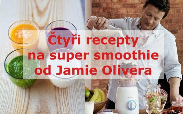 Čtyři recepty na super smoothie od Jamie Olivera